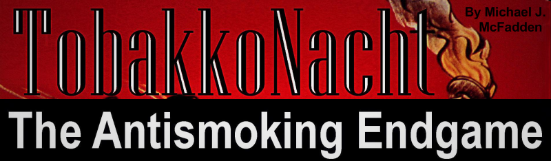 TobakkoNacht - The Antismoking Endgame By Michael J. McFadden
